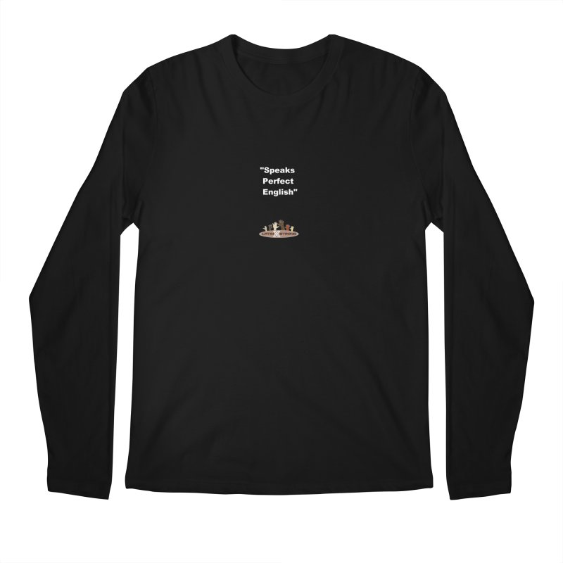 """Speaks Perfect English"" Men's Regular Longsleeve T-Shirt by LatinX Strong"
