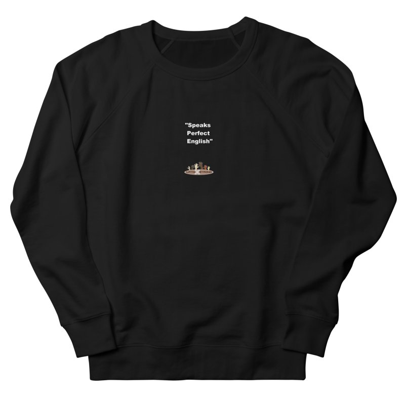 """Speaks Perfect English"" Women's French Terry Sweatshirt by LatinX Strong"