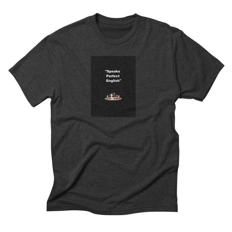 """Speaks Perfect English"" Men's Triblend T-Shirt by LatinX Strong"