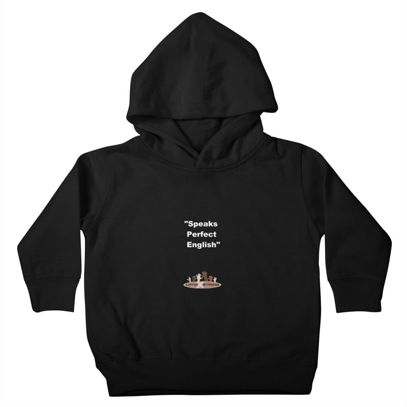 """Speaks Perfect English"" Kids Toddler Pullover Hoody by LatinX Strong"