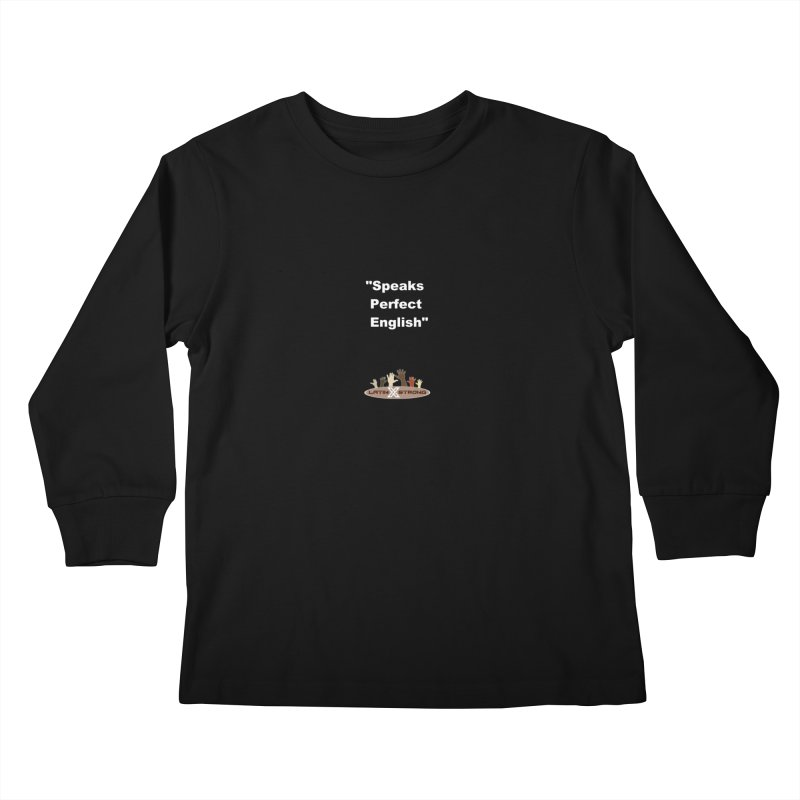 """""""Speaks Perfect English"""" Kids Longsleeve T-Shirt by LatinX Strong"""