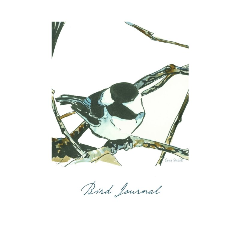 Bird Journal -Chickadee #2 Accessories Notebook by LauraStockwell's Artist Shop