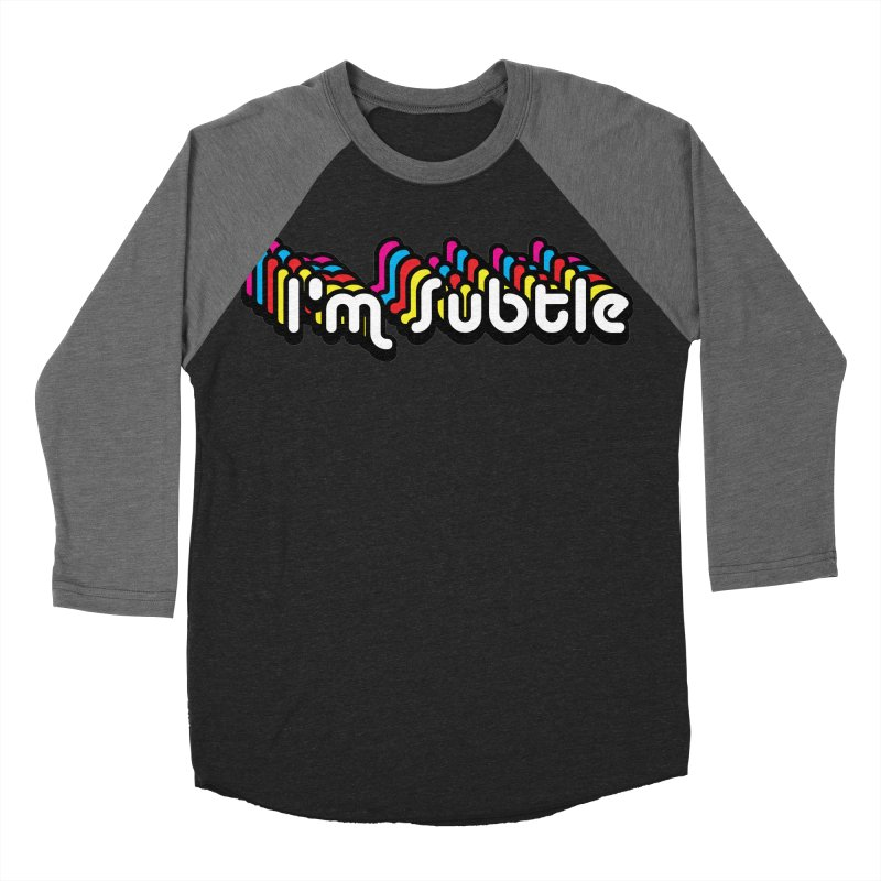 I'm Subtle  Women's Baseball Triblend T-Shirt by LaurenVersino's Artist Shop