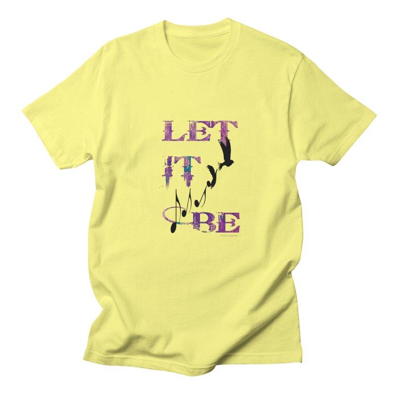 Let It Be Men's T-shirt by LazyBonesStudios's Artist Shop