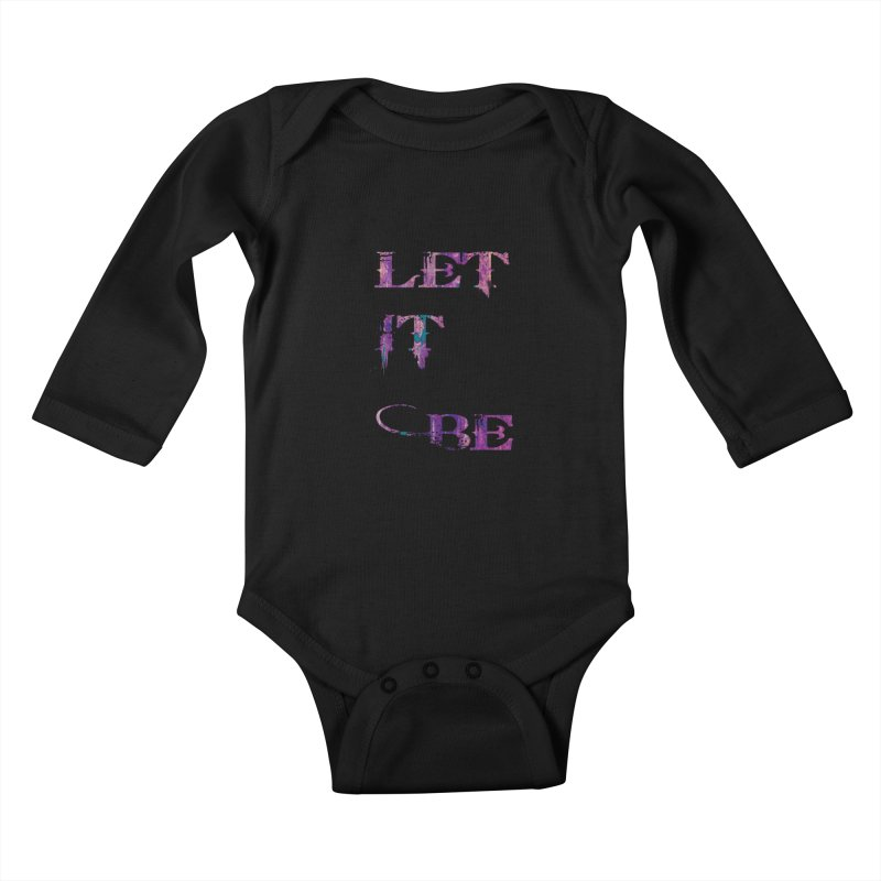 Let It Be Kids Baby Longsleeve Bodysuit by LazyBonesStudios's Artist Shop