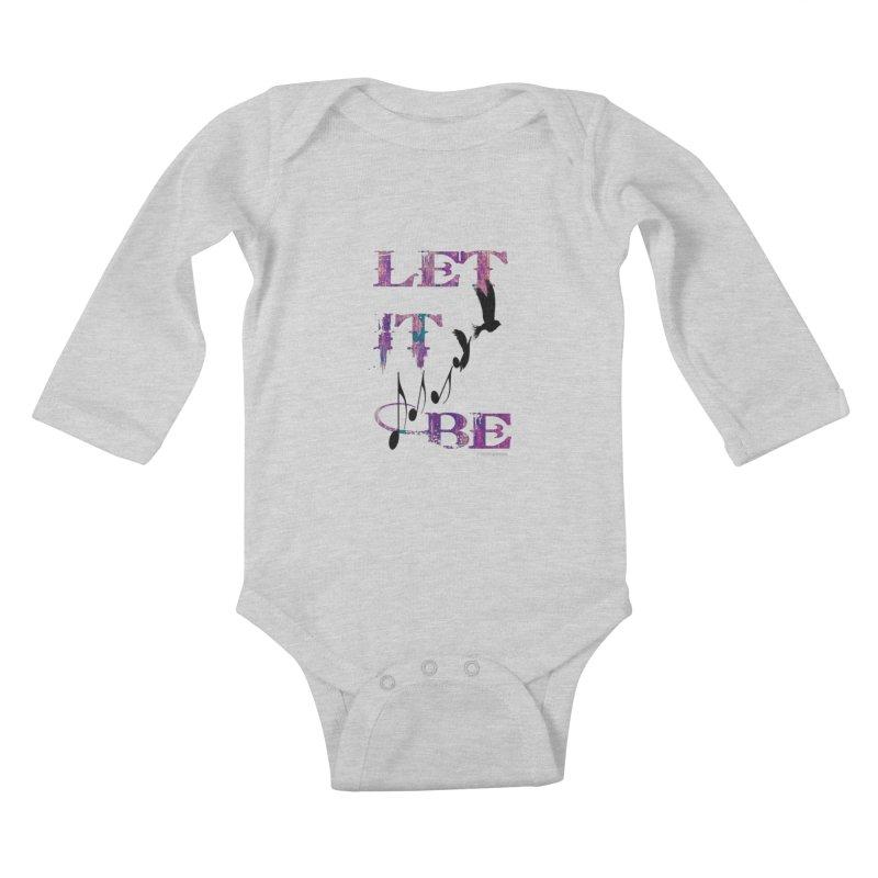 Let It Be Kids Baby Longsleeve Bodysuit by LazyBonesStudios's Artist Shop