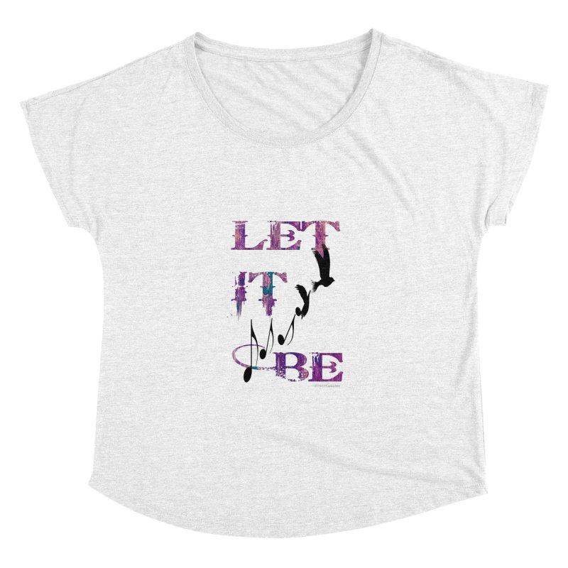 Let It Be Women's Dolman by LazyBonesStudios's Artist Shop