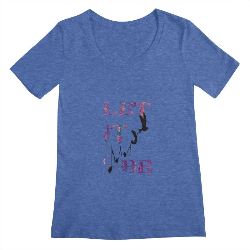 Let It Be Women's Scoopneck by LazyBonesStudios's Artist Shop