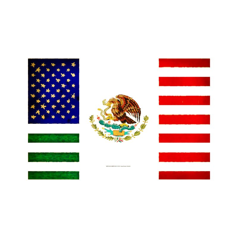 MEXICAN AMERICAN FLAG None  by LazyBonesStudios's Artist Shop