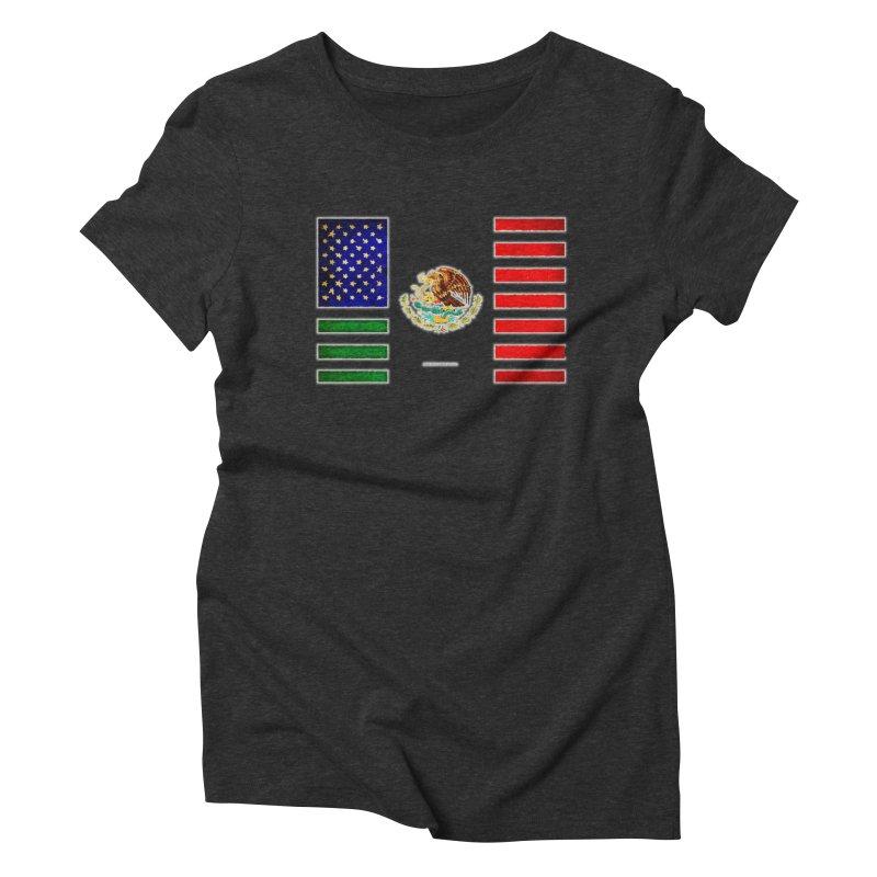 MEXICAN AMERICAN FLAG Women's Triblend T-Shirt by LazyBonesStudios's Artist Shop