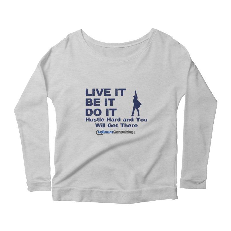 Hustle Hard Light Women's Scoop Neck Longsleeve T-Shirt by Aaron LeBauer's Shop