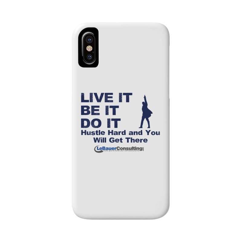 Hustle Hard Light Accessories Phone Case by Aaron LeBauer's Shop