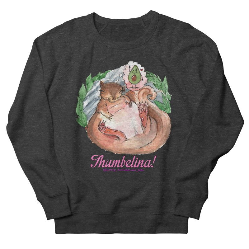 """Clothing - """"Sweet Dreams for Thumbelina"""" Women's French Terry Sweatshirt by Len Hernandez's Artist Shop"""