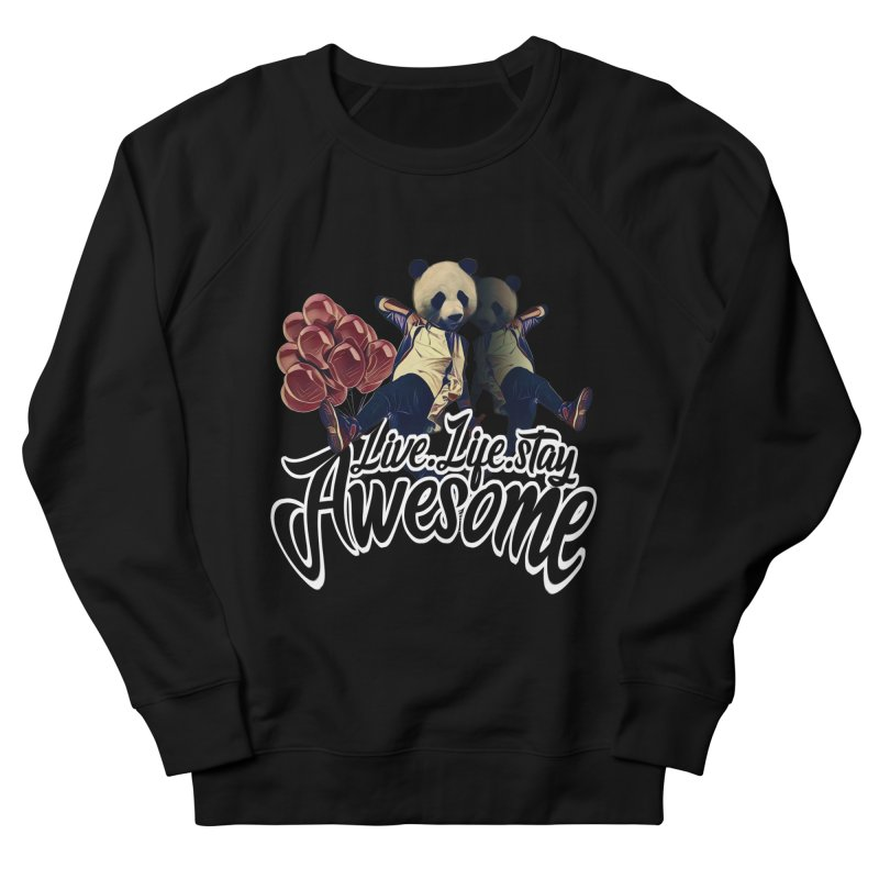 Live Life Stay Awesome Women's French Terry Sweatshirt by Leonlegacy's Artist Shop