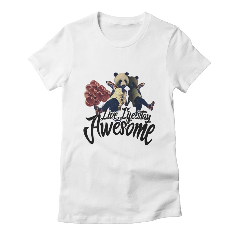 Live Life Stay Awesome Women's Fitted T-Shirt by Leonlegacy's Artist Shop