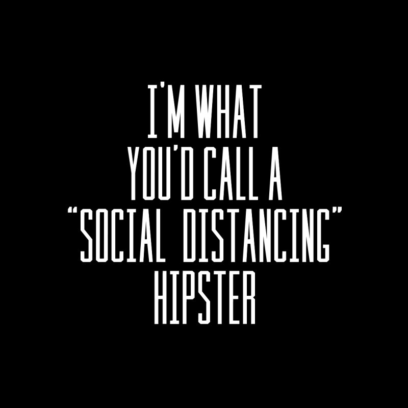 Social Distancing Hipster by Lesser Key's Artist Shop