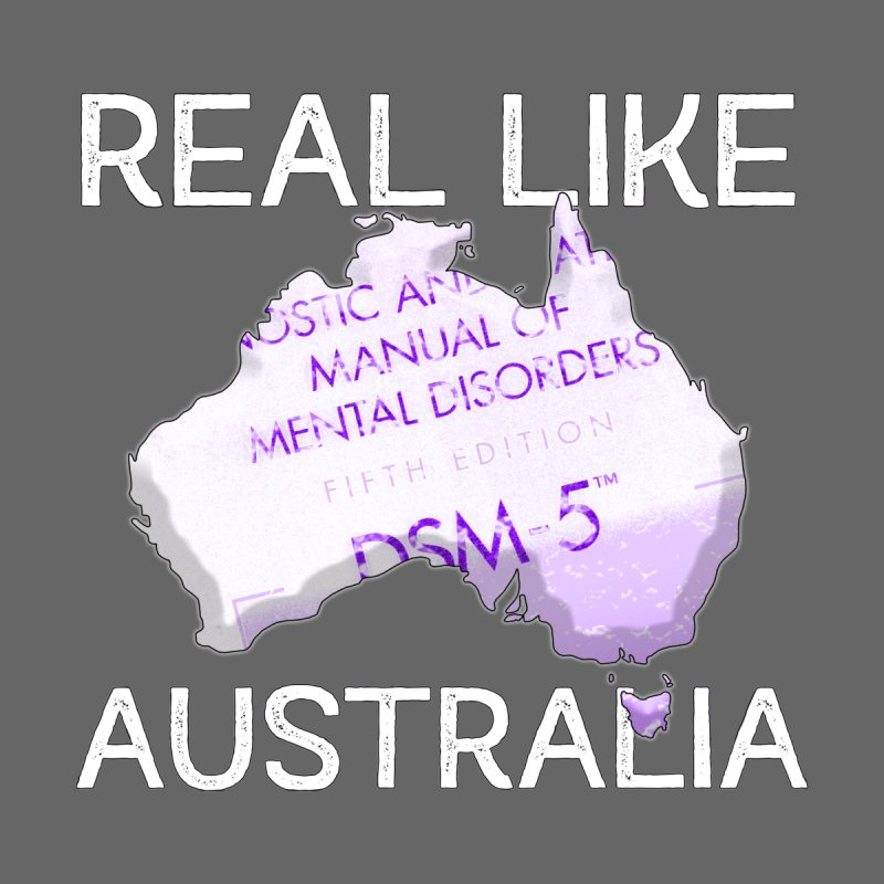 Real Like Australia   by Lesser Key's Artist Shop