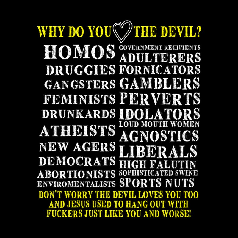 Why Do You Love The Devil? by Lesser Key's Artist Shop