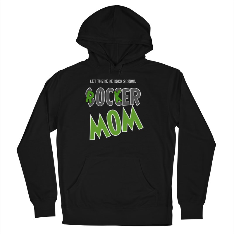 Moms ROCK! Women's French Terry Pullover Hoody by LetThereBeRock's Artist Shop