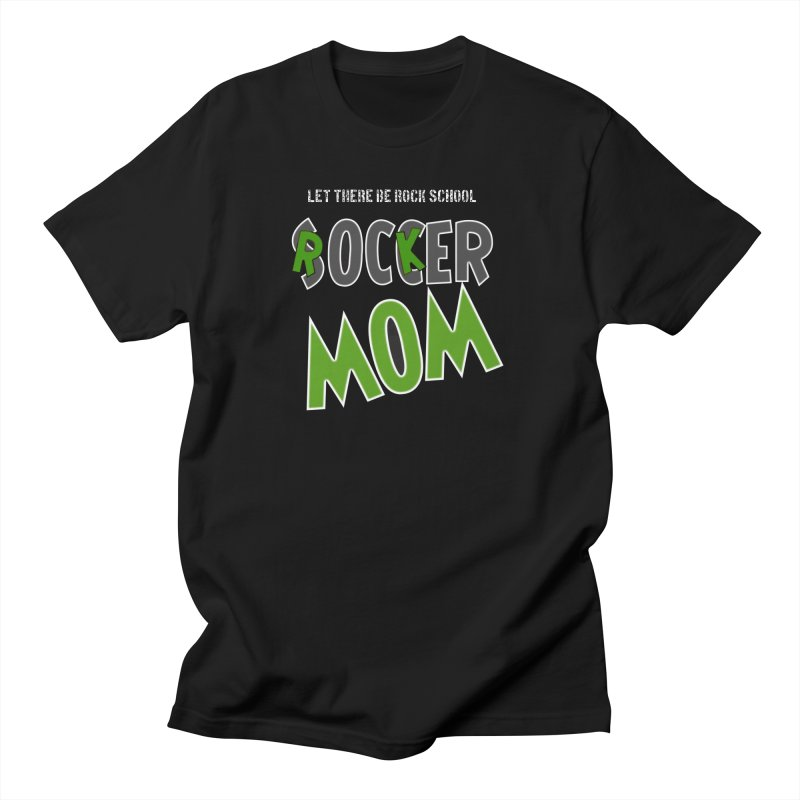 Moms ROCK! Women's Regular Unisex T-Shirt by LetThereBeRock's Artist Shop
