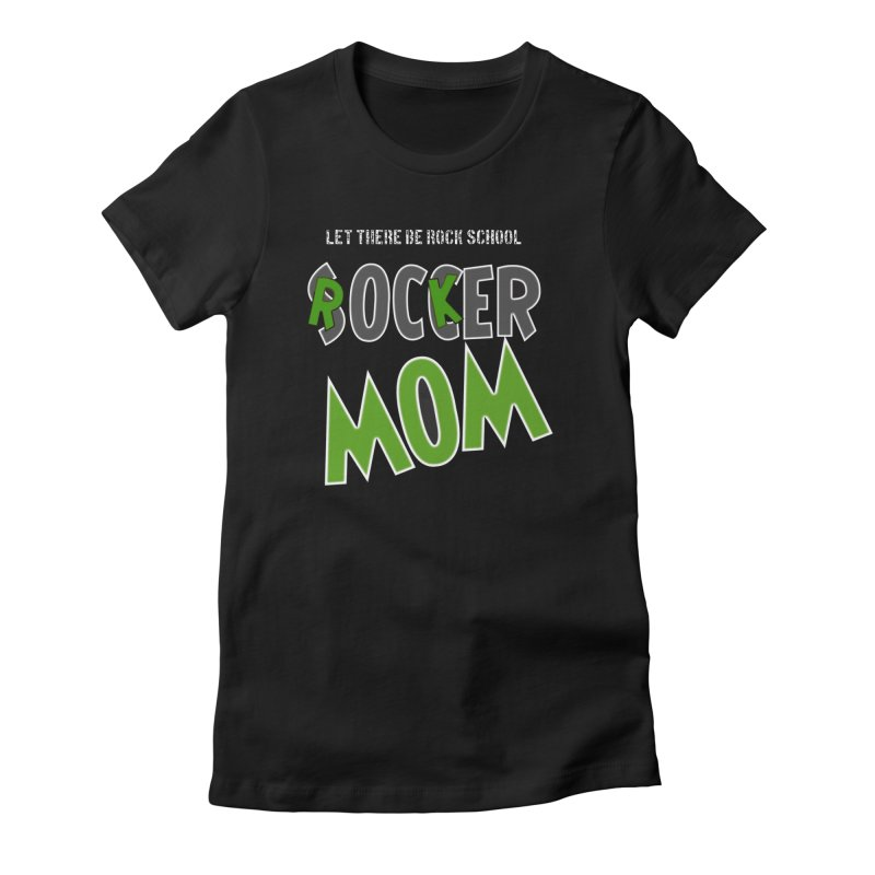Moms ROCK! Women's Fitted T-Shirt by LetThereBeRock's Artist Shop