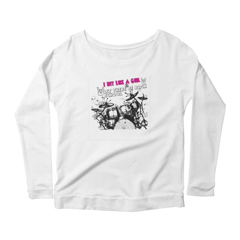 Girl Drummers ROCK! Women's Longsleeve T-Shirt by LetThereBeRock's Artist Shop