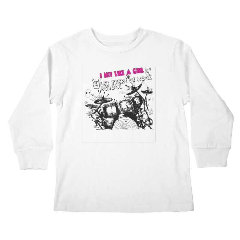 Girl Drummers ROCK! Kids Longsleeve T-Shirt by LetThereBeRock's Artist Shop