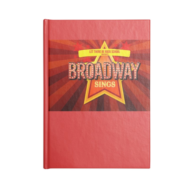 Broadway Sings! Accessories Blank Journal Notebook by LetThereBeRock's Artist Shop