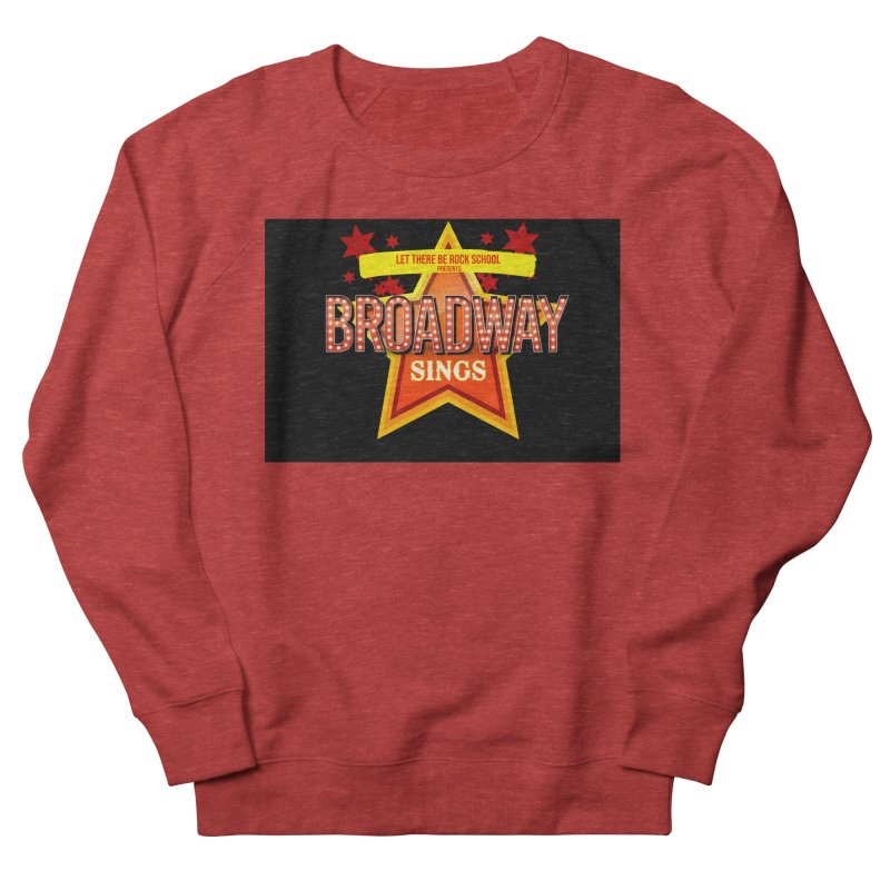 Broadway Sings! Women's French Terry Sweatshirt by LetThereBeRock's Artist Shop