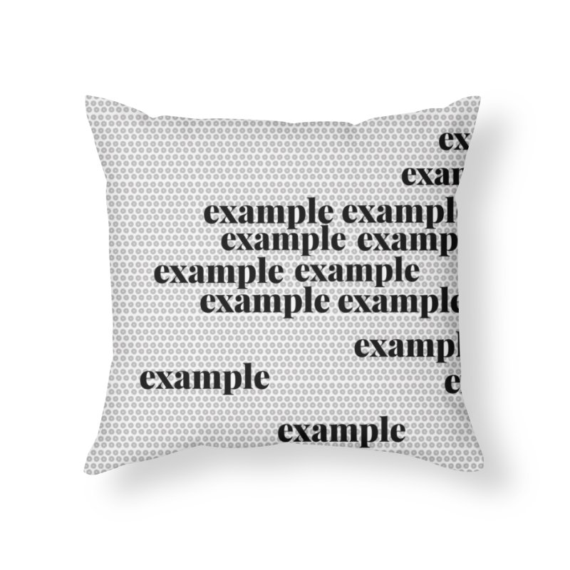 Example Home Throw Pillow by Lidflutters