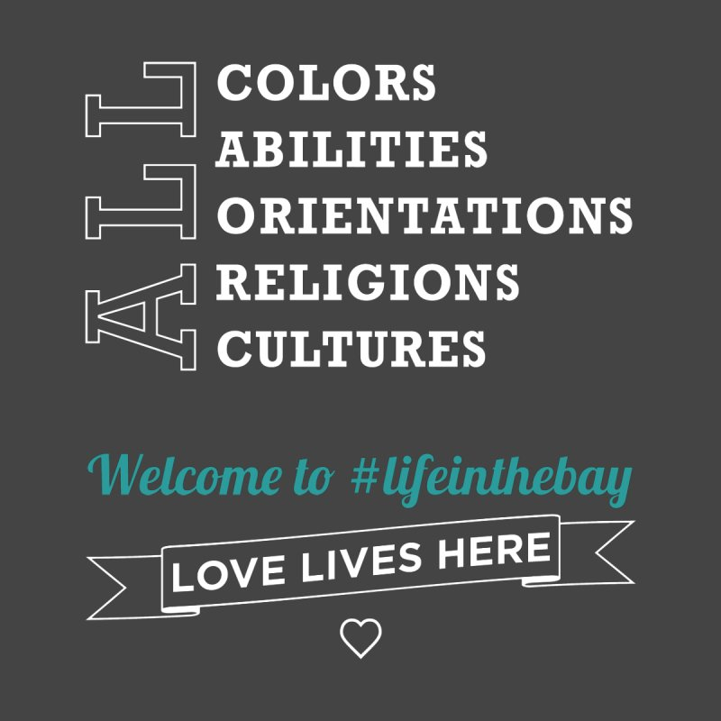 Love Lives Here! #lifeinthebay by #lifeinthebay
