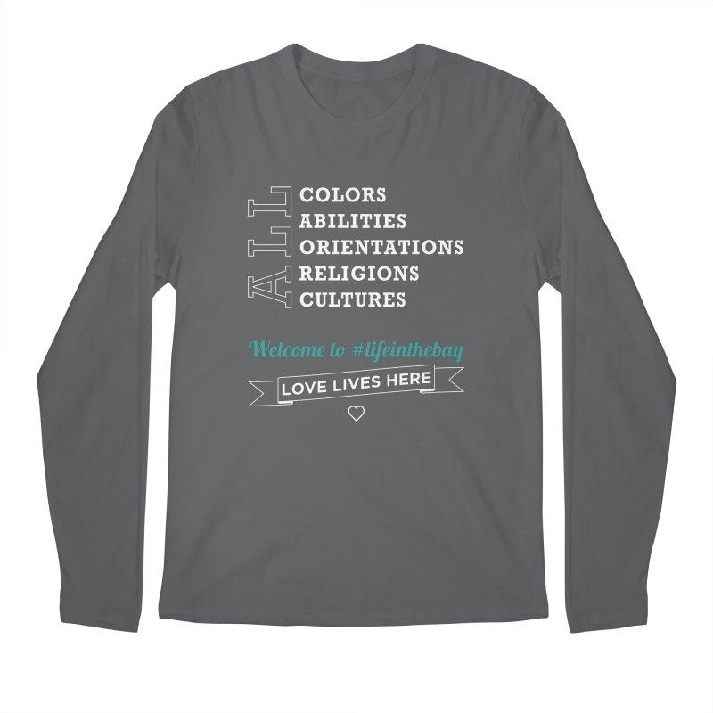 Love Lives Here! #lifeinthebay Men's Longsleeve T-Shirt by #lifeinthebay