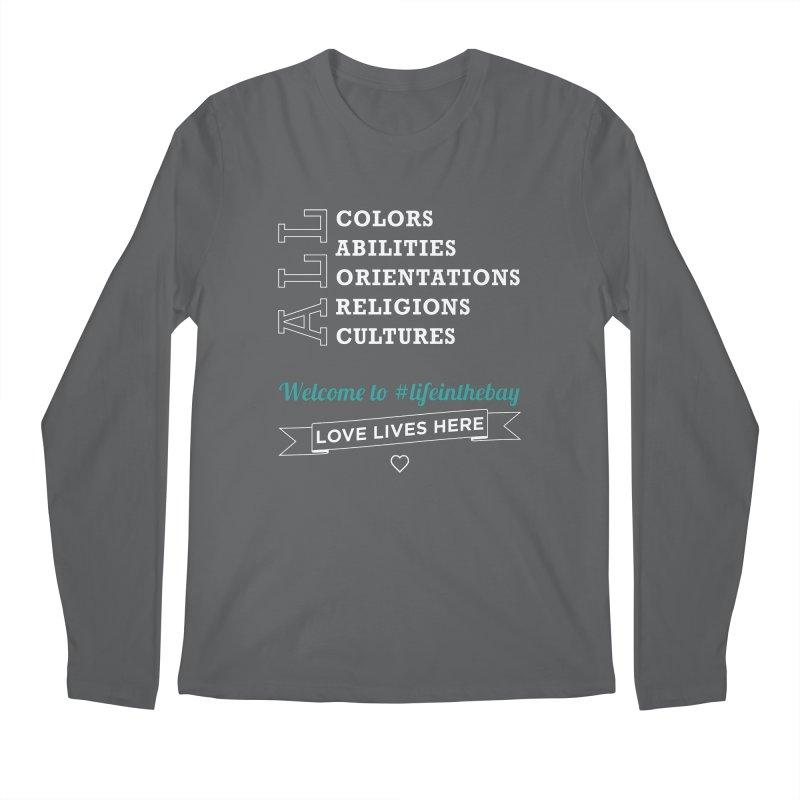 Love Lives Here! #lifeinthebay Men's Regular Longsleeve T-Shirt by #lifeinthebay