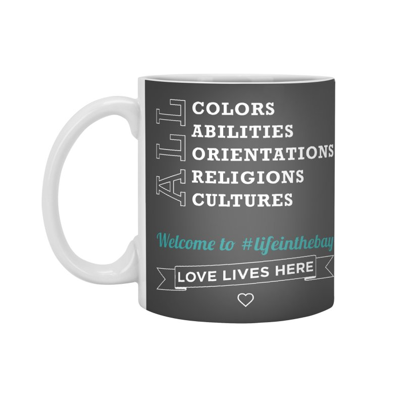 Love Lives Here! #lifeinthebay Accessories Standard Mug by #lifeinthebay