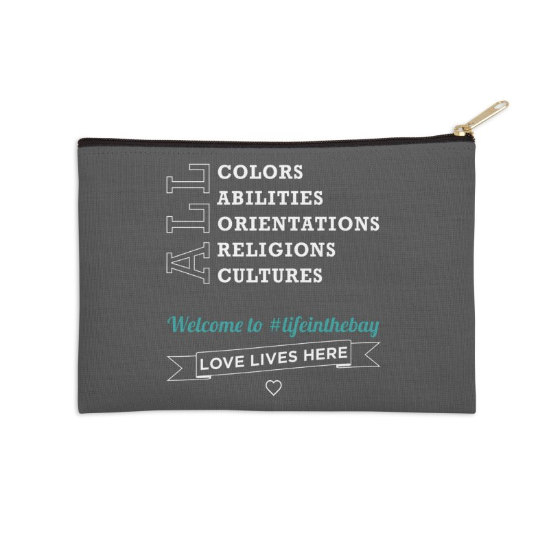 Love Lives Here! #lifeinthebay Accessories Zip Pouch by #lifeinthebay