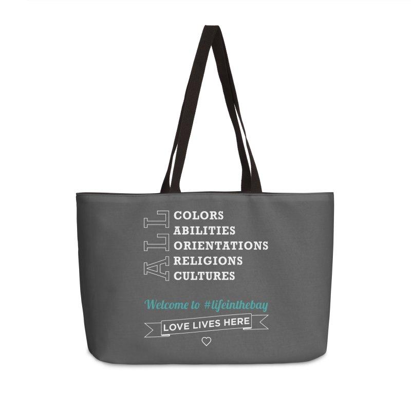 Love Lives Here! #lifeinthebay Accessories Weekender Bag Bag by #lifeinthebay