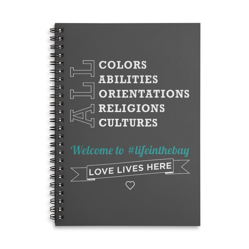 Love Lives Here! #lifeinthebay Accessories Lined Spiral Notebook by #lifeinthebay