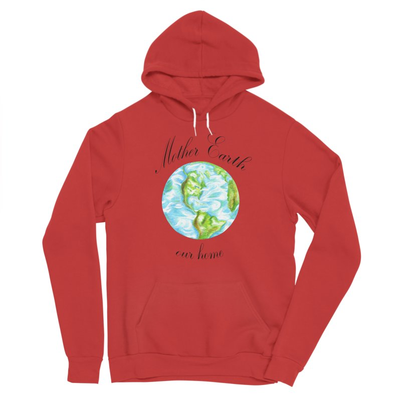 Mother Earth our home Women's Pullover Hoody by The Life of Curiosity Store