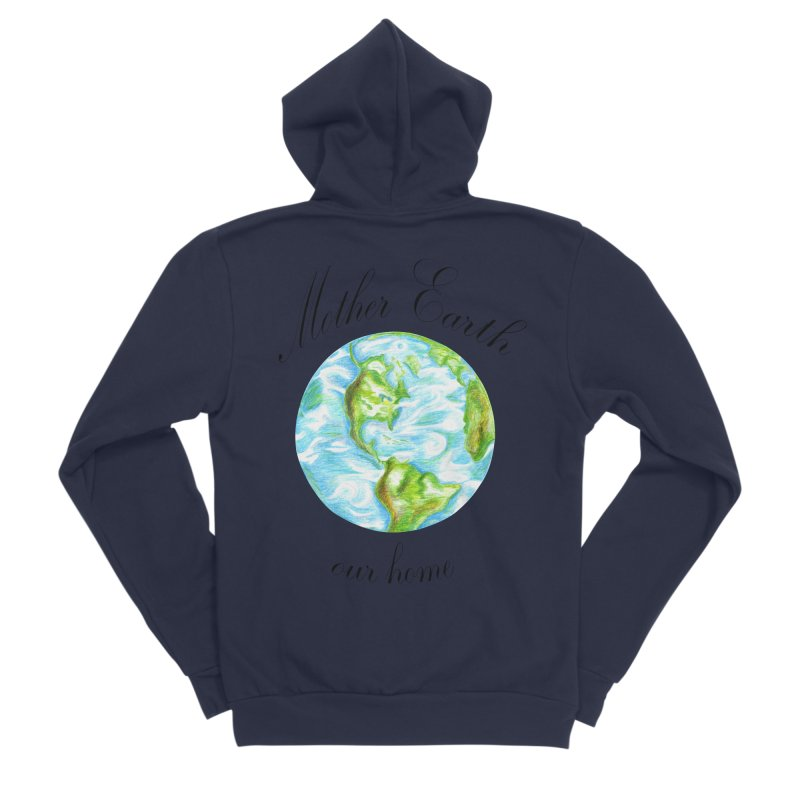 Mother Earth our home Women's Sponge Fleece Zip-Up Hoody by The Life of Curiosity Store