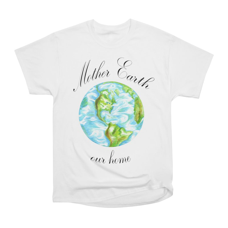 Mother Earth our home Men's Heavyweight T-Shirt by The Life of Curiosity Store