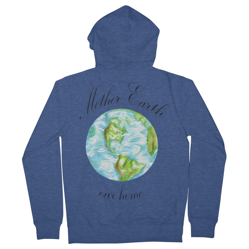 Mother Earth our home Women's French Terry Zip-Up Hoody by The Life of Curiosity Store