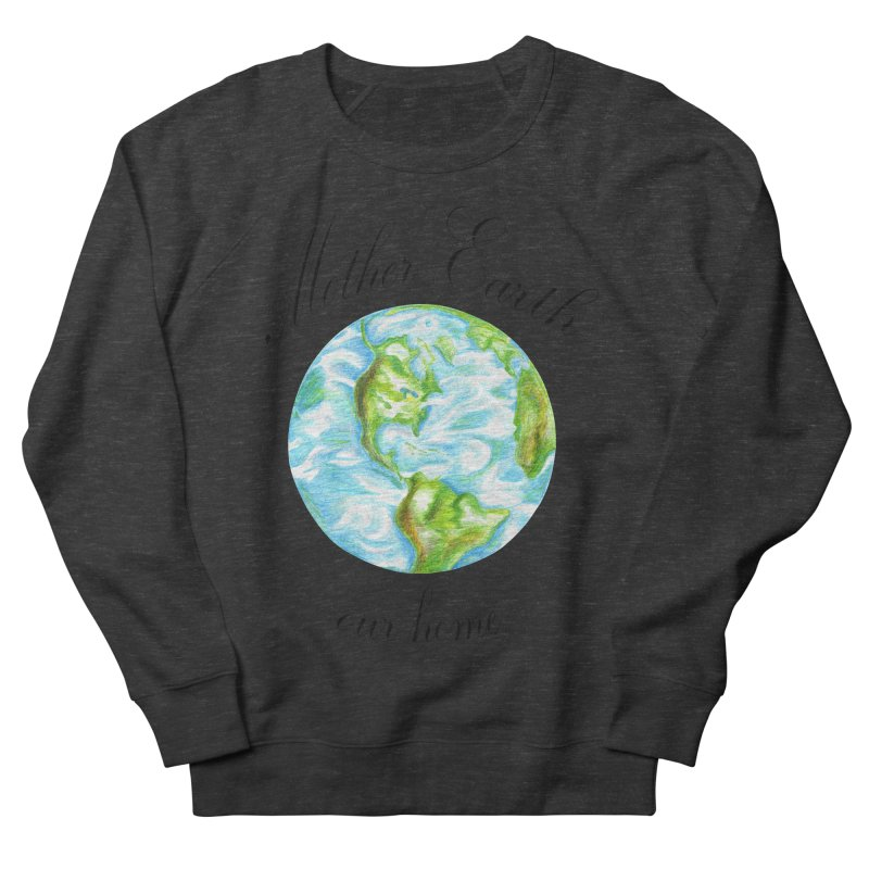 Mother Earth our home Men's Sweatshirt by The Life of Curiosity Store