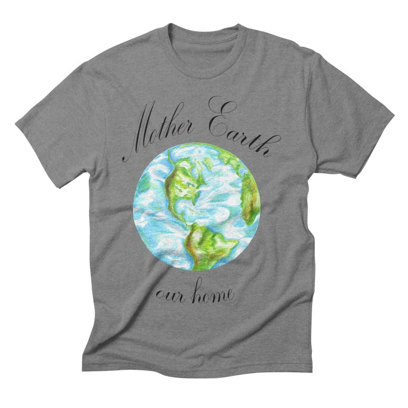 Mother Earth our home Men's Triblend T-Shirt by The Life of Curiosity Store