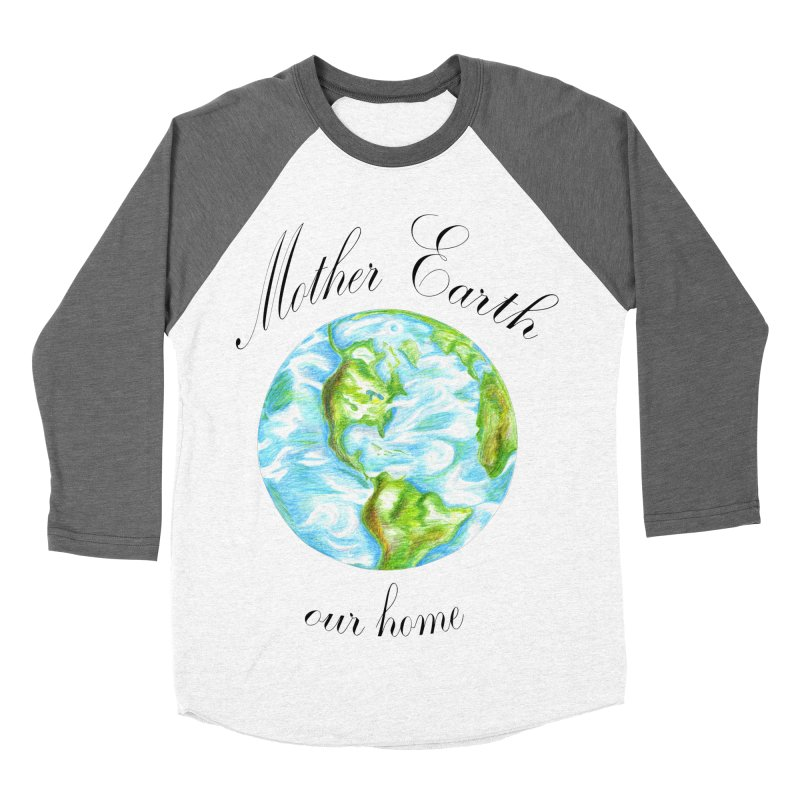 Mother Earth our home in Women's Baseball Triblend Longsleeve T-Shirt Tri-Grey Sleeves by The Life of Curiosity Store