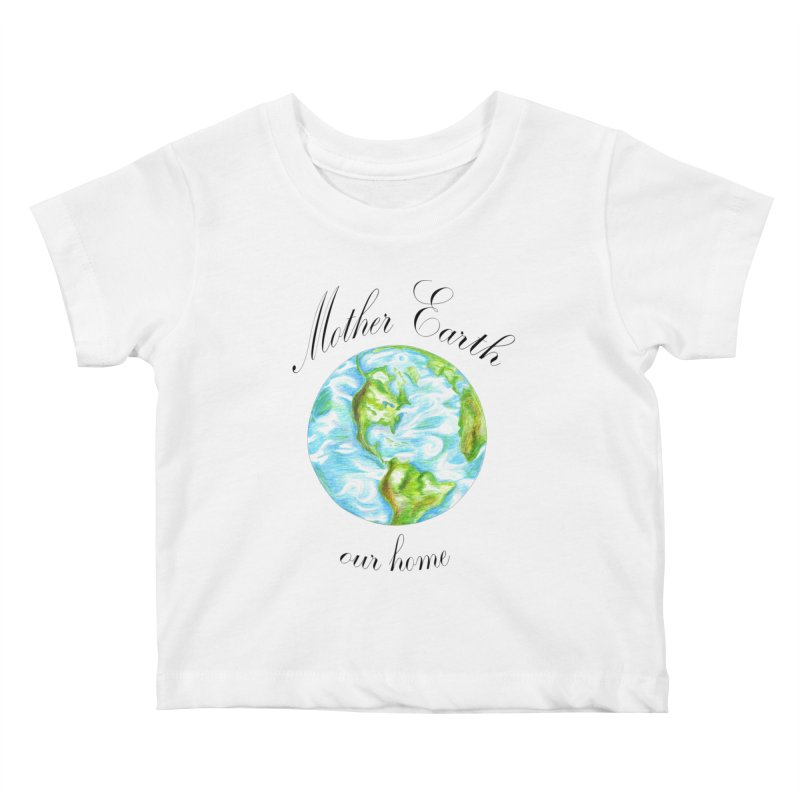 Mother Earth our home Kids Baby T-Shirt by The Life of Curiosity Store
