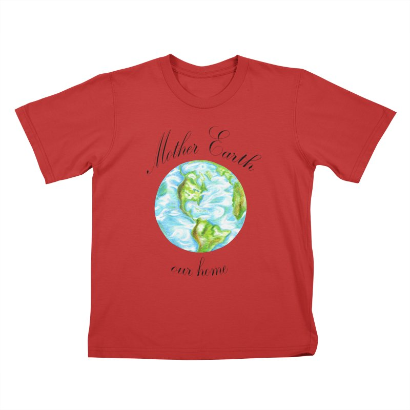 Mother Earth our home Kids T-Shirt by The Life of Curiosity Store