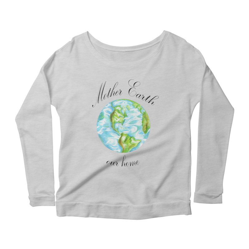 Mother Earth our home Women's Scoop Neck Longsleeve T-Shirt by The Life of Curiosity Store