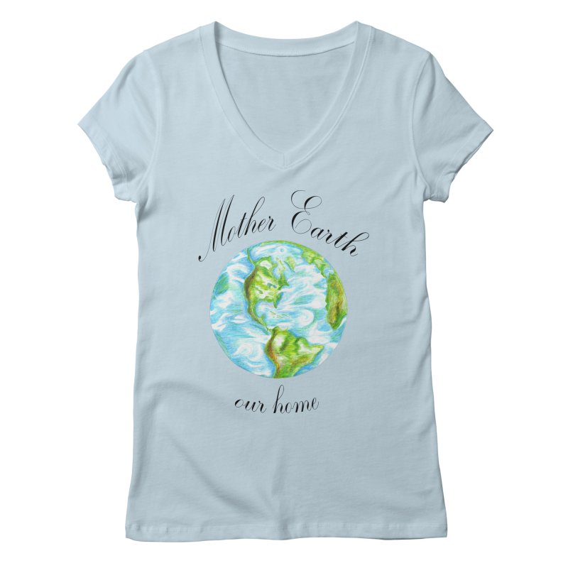 Mother Earth our home Women's V-Neck by The Life of Curiosity Store