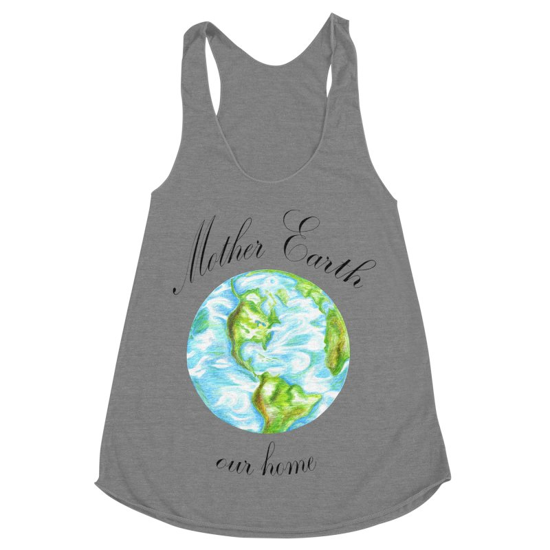 Mother Earth our home Women's Racerback Triblend Tank by The Life of Curiosity Store