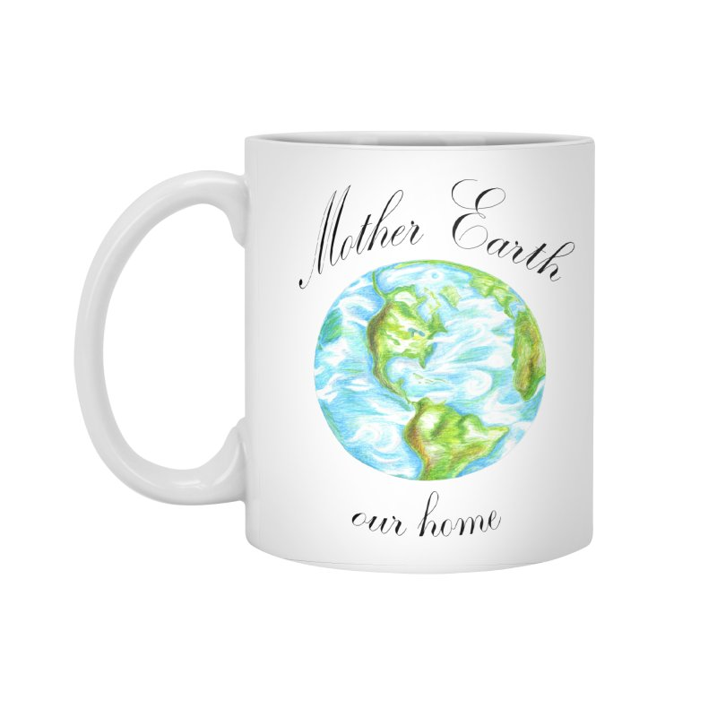 Mother Earth our home Accessories Standard Mug by The Life of Curiosity Store